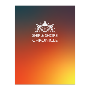 Ship & Shore Chronicle - Sailor's Delight