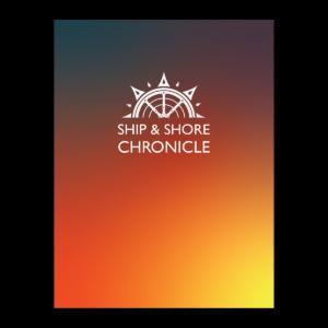 Ship & Shore Chronicle - Sailor's Delight